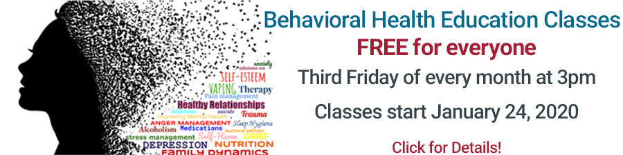 FREE Behavioral Health Education Classes at Sadler Health Center. First Friday of each month at 3pm
